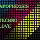 Apopheosis - Techno Love