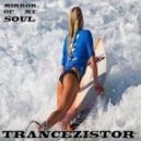 TRANCEZISTOR - MIRROR OF MY SOUL