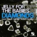 Jelly For The Babies - Diamonds (Original Mix)