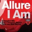 Allure - I Am (Bart Claessen Remix)