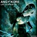 AnGy KoRe - Life Is Space (Original Mix)