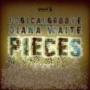 Logicalgroove ft Diana Waite - Pieces (Groove Delivers Vocal Mix)