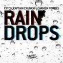 Fytch, Captain Crunch, Carmen Forbes - Raindrops (Dead Audio Mix)
