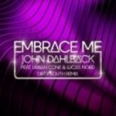 Lucas Nord, Urban Cone, John Dahlback - Embrace Me (Dirty South Remix)