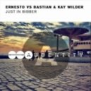 Ernesto vs Bastian & Kay Wilder - Just In Bibber (Original Mix)