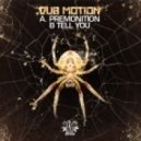 Dub Motion - Premonition