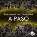 Tom Leeland feat Thomas Eby - A Paso (Original Mix)