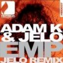 Adam K & JELO - EMP (JELO Remix)