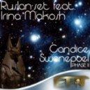 Ruslan-Set, Irina Makosh - Candice Swanepoel Phase II (Sonian Remix)