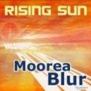 Moorea Blur - Rising Sun