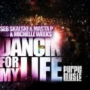 Seb Skalski & Masta P & Michelle Weeks - Dancin for my Life (Pasha NoFrost Disco 4 your Life Remix)