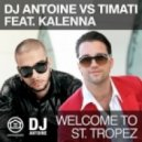 Dj Antoine vs Timati feat. Kalenna  -  Welcome to St. Tropez (Mikey 2k12 Remix)