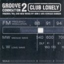 Groove Connektion 2 - Club Lonely (Original Mix)