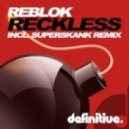 Reblok - Reckless (Superskank Remix)