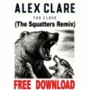 Alex Clare - Too Close (The Squatters Remix)