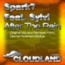 Spark7 Feat. Sylvi - After the Rain (Dennis Pedersen Remix)