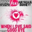 Chriz Samz feat. Natasha Burnett - When Love Said Good Bye (BVivants NY Club Remix)