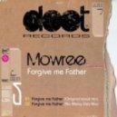 Mowree - Forgive Me Father (No Mercy Dub Mix)