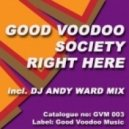 Good Voodoo Society, DJ Andy Ward - Right Here