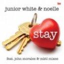 Junior White & Noelle - Stay