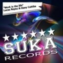 Lucas Reyes & Dany Cohiba -  Work Is The Life (Lucas Reyes Eivissa Mix)