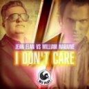 Jean Elan, William Naraine - I Don't Care (Original Mix)