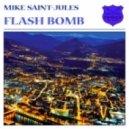 Mike Saint-Jules - Flash Bomb (Marc Simz Vs. Aerofoil Remix)