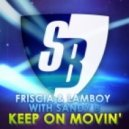 Friscia & Lamboy with Sandy B - Keep On Moving (Mike Ivy & Nimo Iero Remix)
