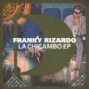 Franky Rizardo - La Chicambo (Drums Dub)