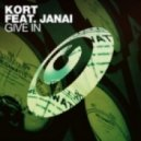 KORT featuring Janai - Give In (Dub)