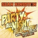 Sean Kingston - Party All Night (WhiteMusic Project CLub Remix)