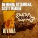 DJ Monxa, DJ Tamisha, Scott Mendez - Aiyana (Original Mix)
