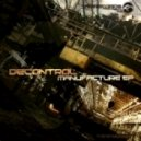 Decontrol - Manufacture