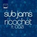 Sub Jams Feat. Cozi - Ricochet (Sunship Vs. Chunky Dub Mix)
