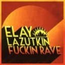 Elay Lazutkin - Crack (Original Mix)