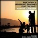 Aurosonic & Morphing Shadows Feat Tiff Lacey - Always Together  (Aleksey Beloozerov Remix)