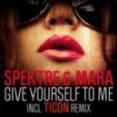 Mara & Spektre - Give Yourself To Me (Main Mix)