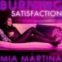 Mia Martina - Burning Satisfaction (Original Mix)