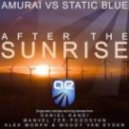 Amurai vs. Static Blue - After The Sunrise (Original Mix)