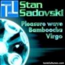 Stan Sadovski - Pleasure Wave