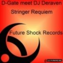 D-Gate Meet DJ Deraven - Stringer Requiem (Original Mix)