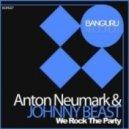 Anton Neumark, Johnny Beast - We Rock the Party (Original Mix)