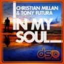 Tony Futura & Christian Millan - In My Soul (Original Mix)