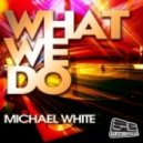 Michael White - Canana System (Original Mix)