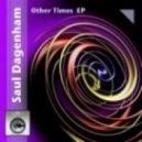 Saul Dagenham  - Other Times