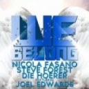 Nicola Fasano, Steve Forest & Die Hoerer feat. Joel Edwards  - We Belong (Die Hoerer Mix)