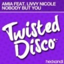 Amia, Livvy Nicole  -  Nobody But You feat. Livvy Nicole (Original Mix)