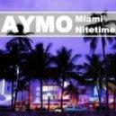 Aymo - Miami Nitetime (Late Nite Extended)