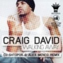 Craig David - Walking Away (Dj Shtopor & Alex Menco Club Remix)