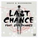 Kruse & Nuernberg feat Stee Downes - Last Chance (Dub)